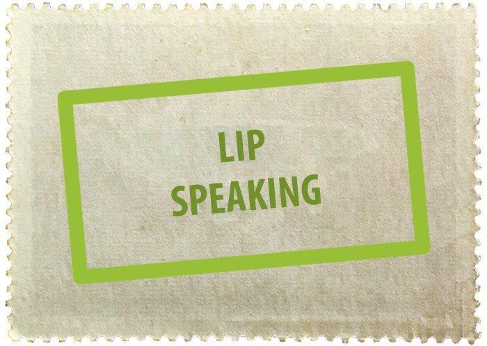 Lip speaking